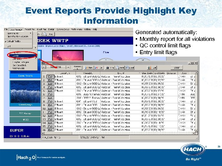 Event Reports Provide Highlight Key Information Generated automatically: • Monthly report for all violations