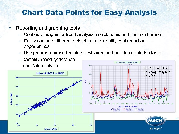 Chart Data Points for Easy Analysis • Reporting and graphing tools – Configure graphs