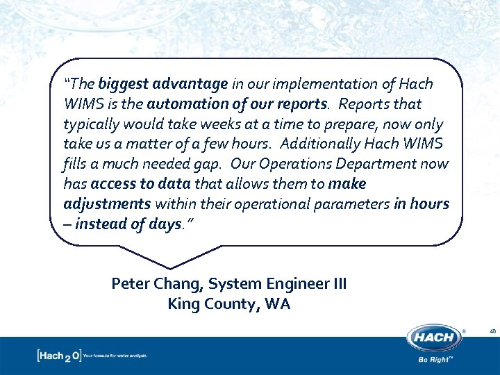 """""""The biggest advantage in our implementation of Hach WIMS is the automation of our"""