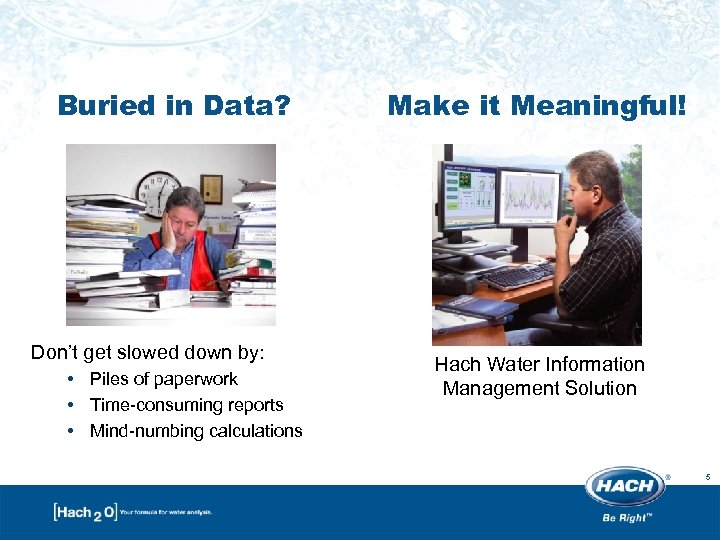 Buried in Data? Don't get slowed down by: • Piles of paperwork • Time-consuming