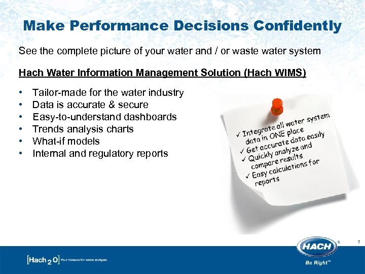 Make Performance Decisions Confidently See the complete picture of your water and / or