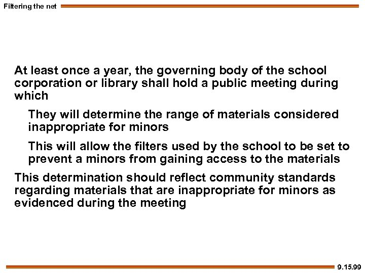Filtering the net At least once a year, the governing body of the school