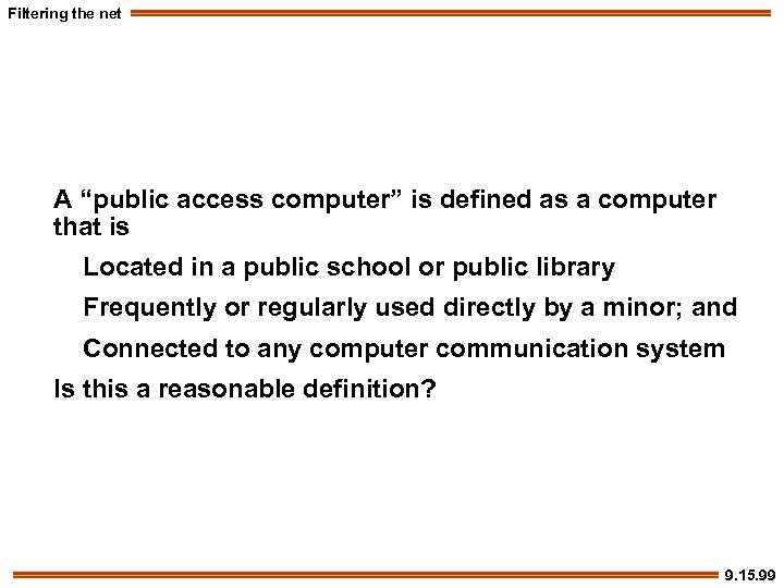 """Filtering the net A """"public access computer"""" is defined as a computer that is"""