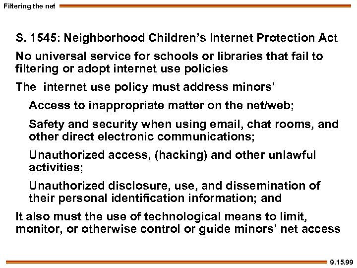 Filtering the net S. 1545: Neighborhood Children's Internet Protection Act No universal service for