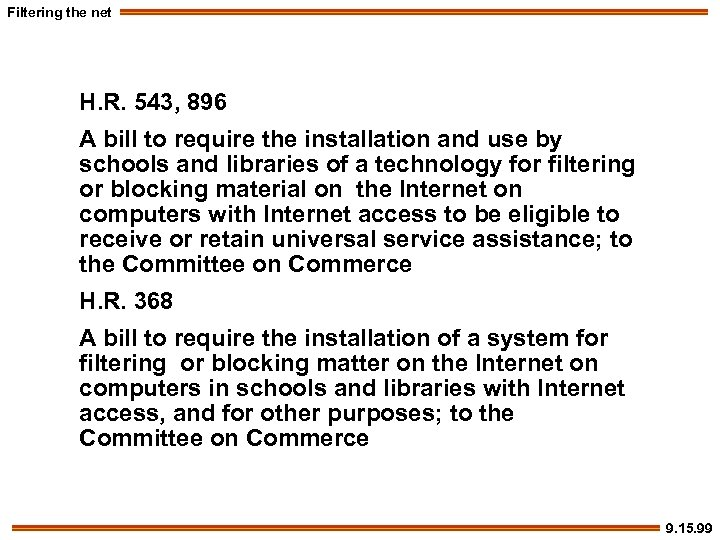 Filtering the net H. R. 543, 896 A bill to require the installation and