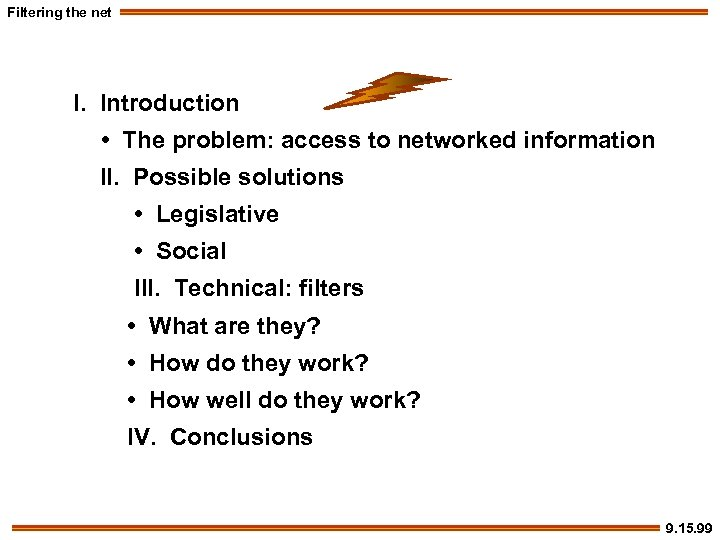 Filtering the net I. Introduction • The problem: access to networked information II. Possible