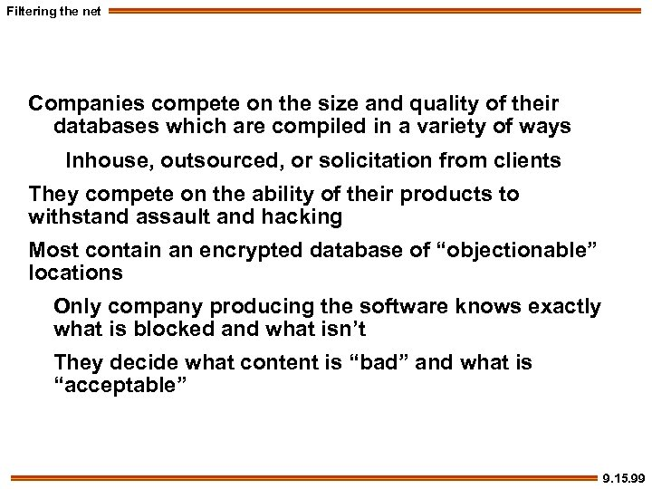 Filtering the net Companies compete on the size and quality of their databases which