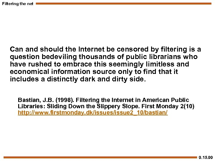 Filtering the net Can and should the Internet be censored by filtering is a