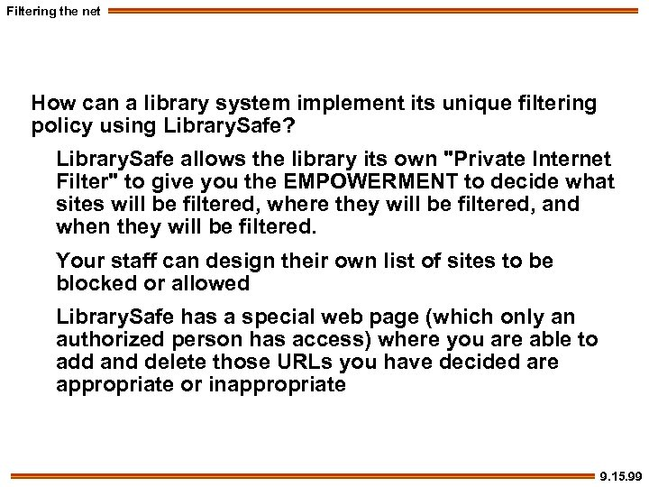 Filtering the net How can a library system implement its unique filtering policy using