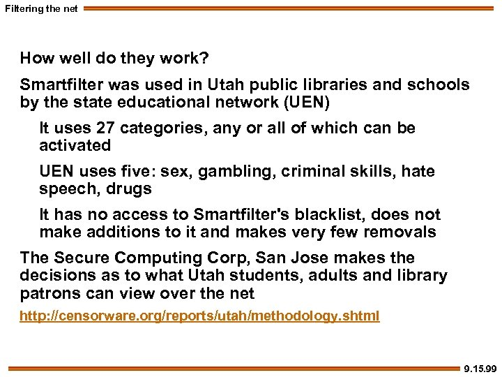 Filtering the net How well do they work? Smartfilter was used in Utah public