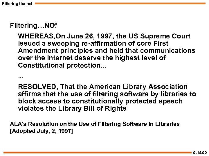 Filtering the net Filtering…NO! WHEREAS, On June 26, 1997, the US Supreme Court issued