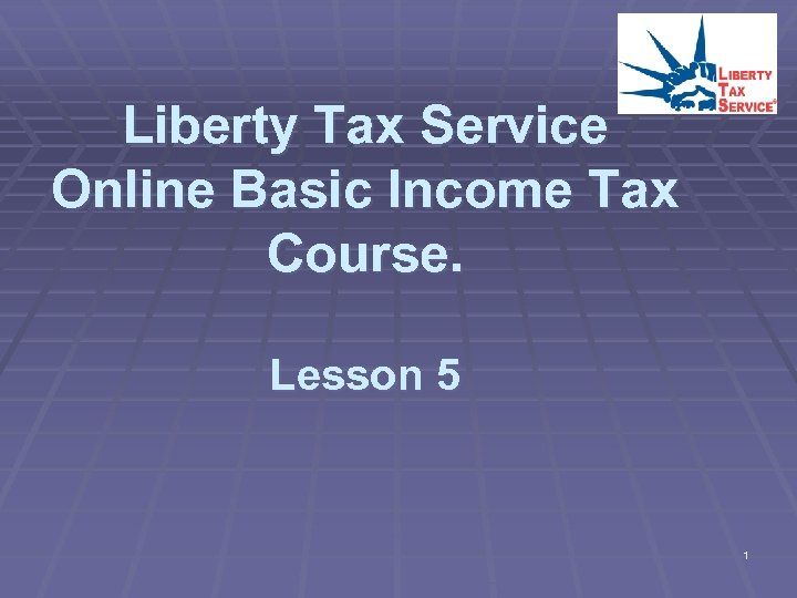 Liberty Tax Service Online Basic Income Tax Course. Lesson 5 1