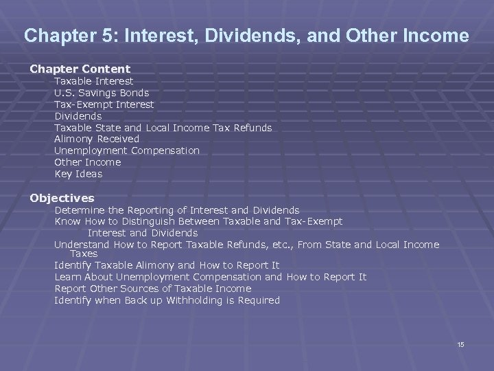 Chapter 5: Interest, Dividends, and Other Income Chapter Content Taxable Interest U. S. Savings