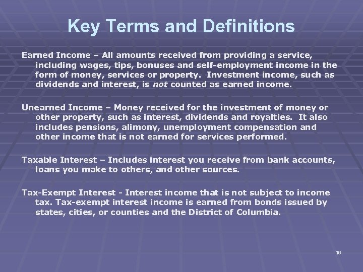 Key Terms and Definitions Earned Income – All amounts received from providing a service,