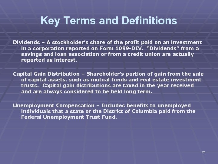 Key Terms and Definitions Dividends – A stockholder's share of the profit paid on