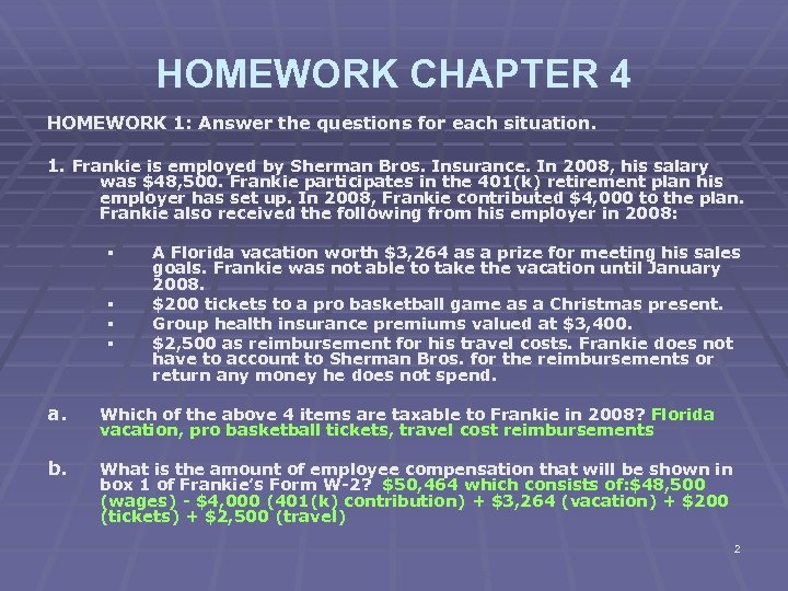 HOMEWORK CHAPTER 4 HOMEWORK 1: Answer the questions for each situation. 1. Frankie is