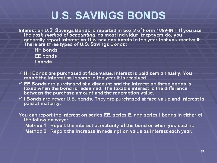 U. S. SAVINGS BONDS Interest on U. S. Savings Bonds is reported in box