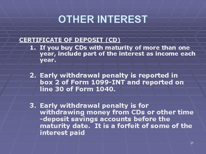 OTHER INTEREST CERTIFICATE OF DEPOSIT (CD) 1. If you buy CDs with maturity of