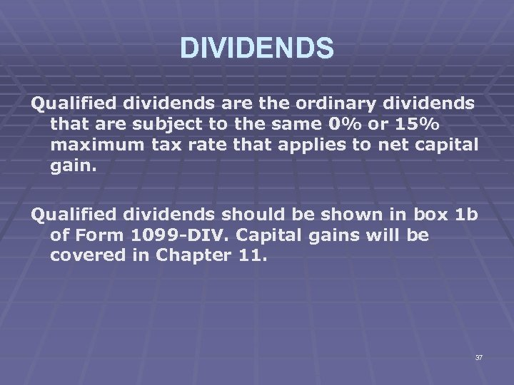 DIVIDENDS Qualified dividends are the ordinary dividends that are subject to the same 0%