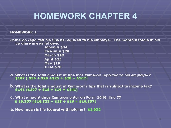 HOMEWORK CHAPTER 4 HOMEWORK 1 Cameron reported his tips as required to his employer.