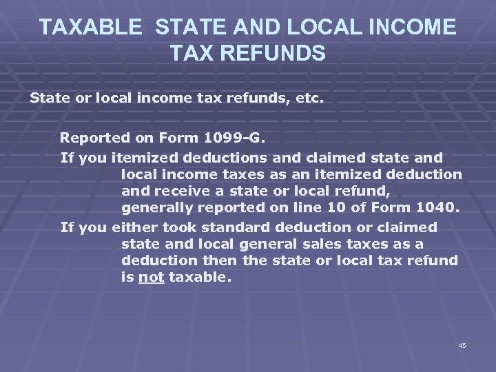 TAXABLE STATE AND LOCAL INCOME TAX REFUNDS State or local income tax refunds, etc.