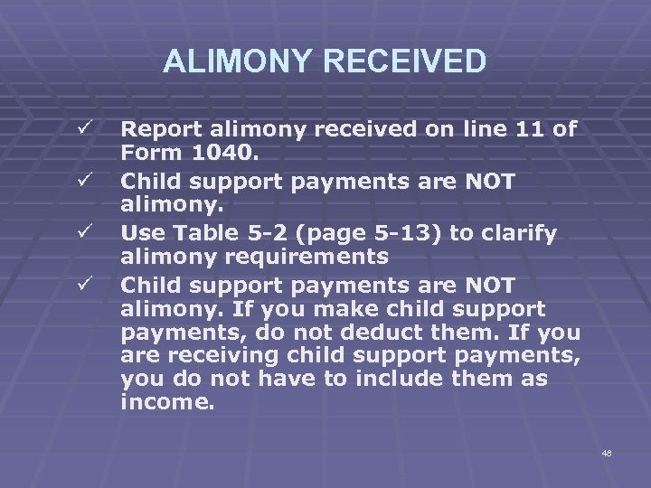 ALIMONY RECEIVED ü ü Report alimony received on line 11 of Form 1040. Child
