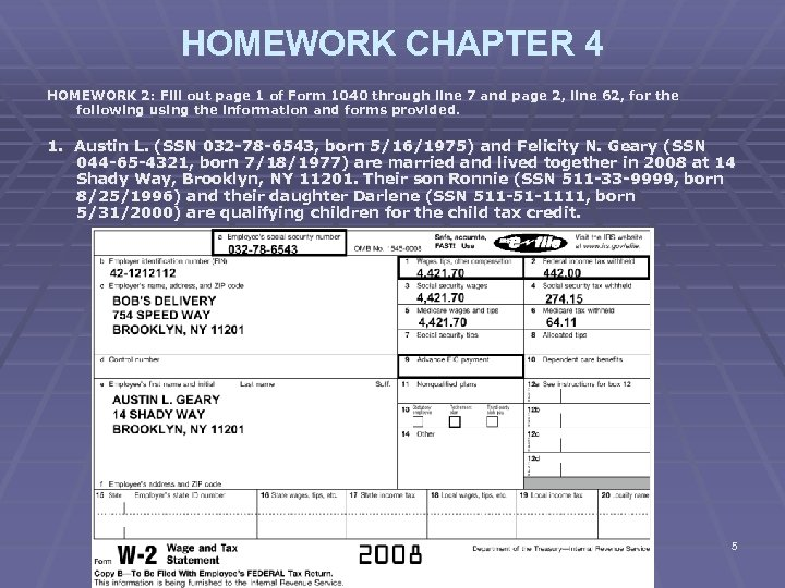 HOMEWORK CHAPTER 4 HOMEWORK 2: Fill out page 1 of Form 1040 through line
