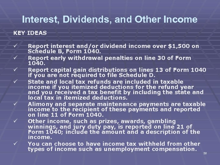Interest, Dividends, and Other Income KEY IDEAS ü ü ü ü Report interest and/or