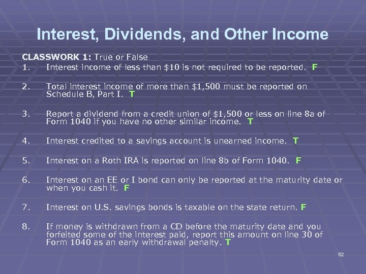 Interest, Dividends, and Other Income CLASSWORK 1: True or False 1. Interest income of