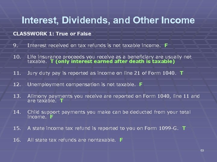 Interest, Dividends, and Other Income CLASSWORK 1: True or False 9. Interest received on