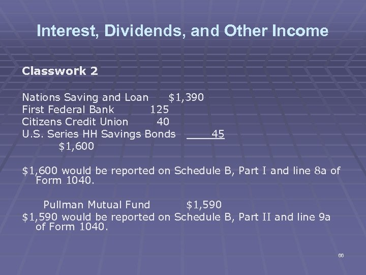 Interest, Dividends, and Other Income Classwork 2 Nations Saving and Loan $1, 390 First