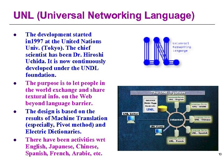 UNL (Universal Networking Language) l l The development started in 1997 at the United