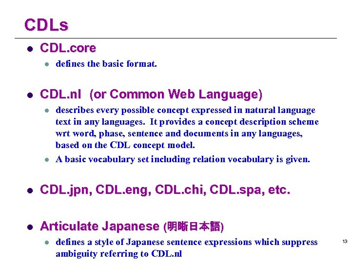 CDLs l CDL. core l l defines the basic format. CDL. nl (or Common Web