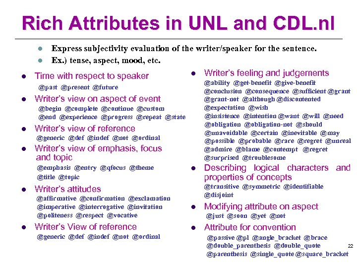 Rich Attributes in UNL and CDL. nl Express subjectivity evaluation of the writer/speaker for