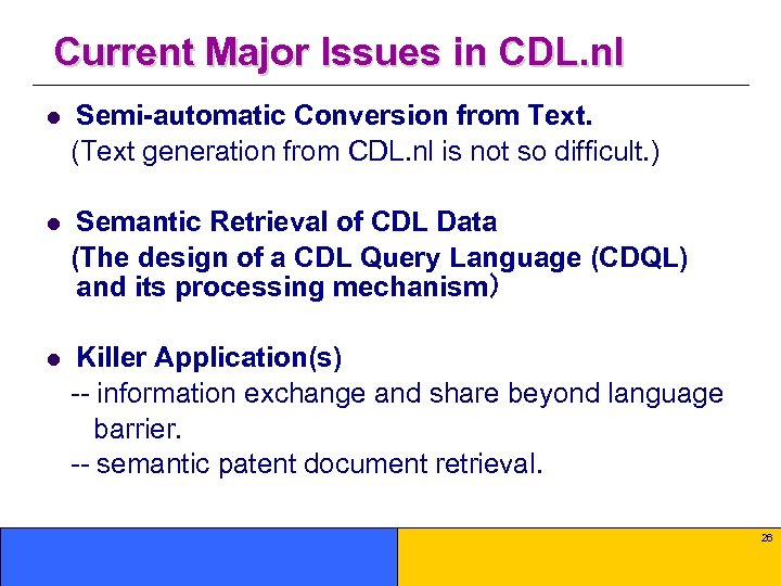 Current Major Issues in CDL. nl l Semi-automatic Conversion from Text. (Text generation from
