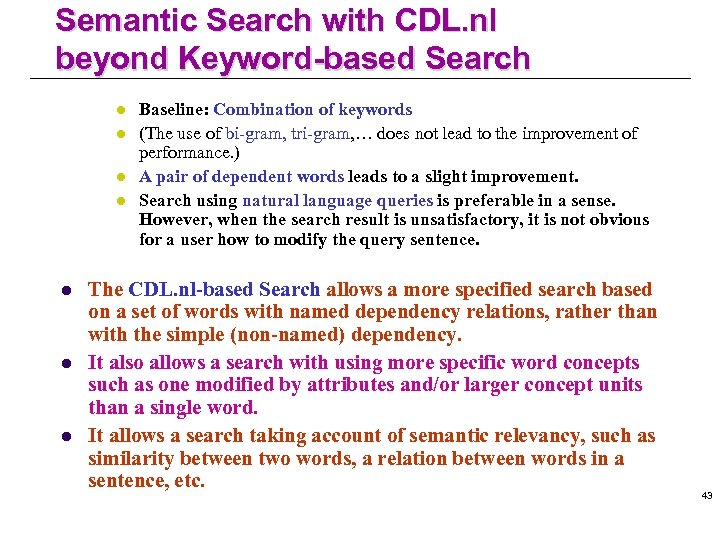 Semantic Search with CDL. nl beyond Keyword-based Search l l l l Baseline: Combination