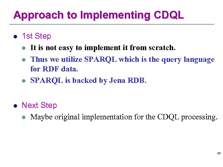 Approach to Implementing CDQL l 1 st Step l It is not easy to