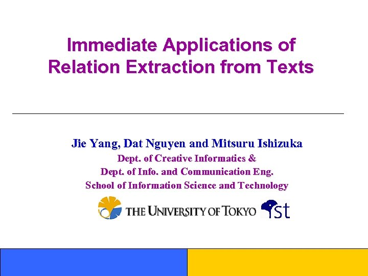 Immediate Applications of Relation Extraction from Texts Jie Yang, Dat Nguyen and Mitsuru Ishizuka