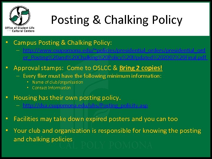 Posting & Chalking Policy • Campus Posting & Chalking Policy: – http: //www. csupomona.