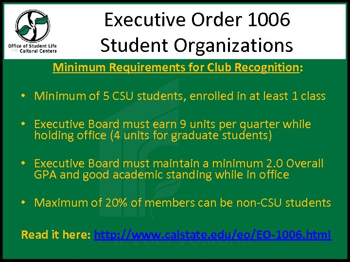 Executive Order 1006 Student Organizations Minimum Requirements for Club Recognition: • Minimum of 5