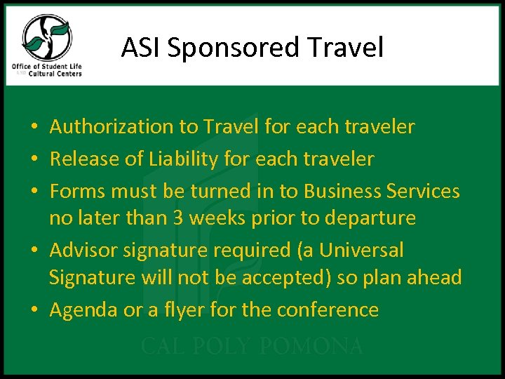 ASI Sponsored Travel • Authorization to Travel for each traveler • Release of Liability