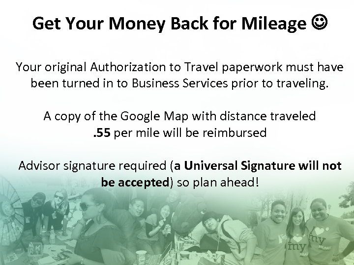 Get Your Money Back for Mileage Your original Authorization to Travel paperwork must have