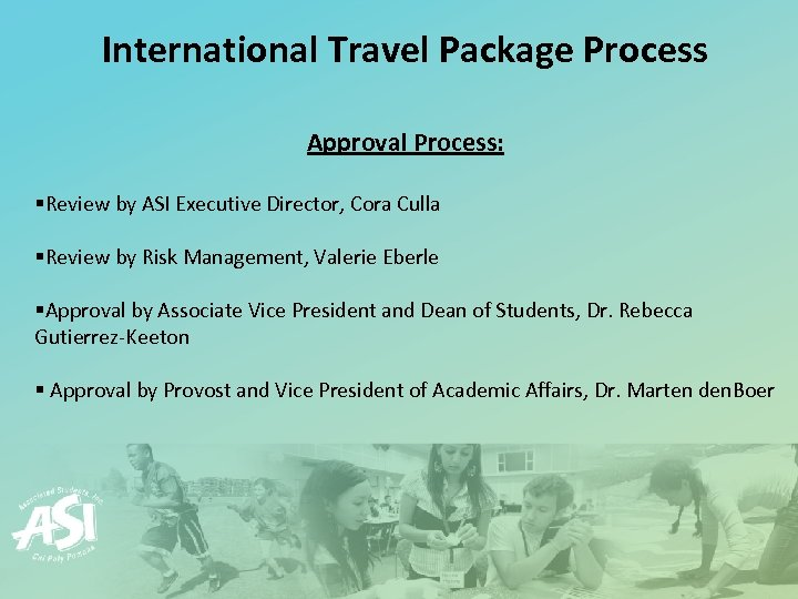 International Travel Package Process Approval Process: §Review by ASI Executive Director, Cora Culla §Review