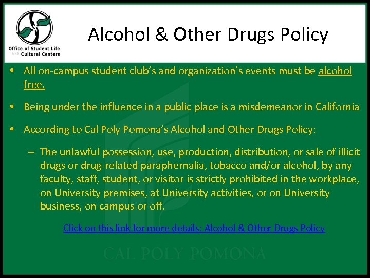 Alcohol & Other Drugs Policy • All on-campus student club's and organization's events must