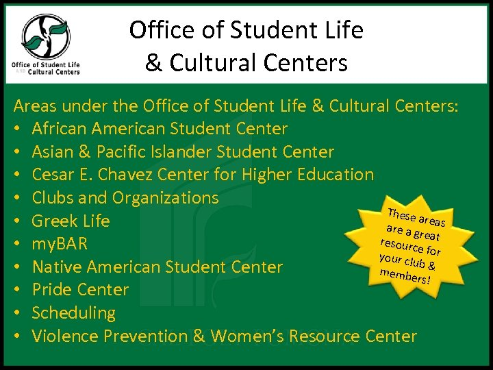 Office of Student Life & Cultural Centers Areas under the Office of Student Life