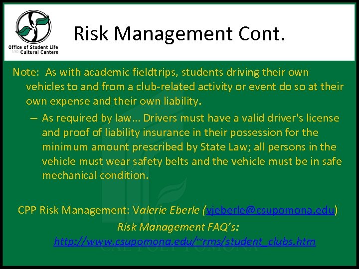 Risk Management Cont. Note: As with academic fieldtrips, students driving their own vehicles to
