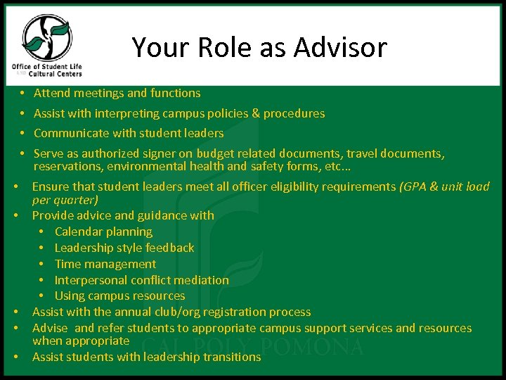 Your Role as Advisor • • • Attend meetings and functions Assist with interpreting