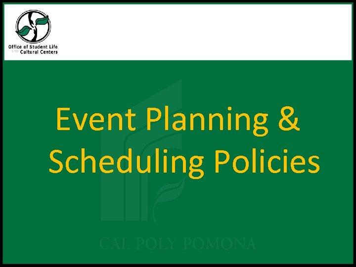 Event Planning & Scheduling Policies