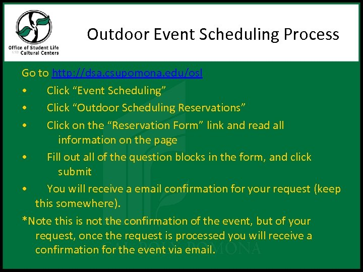 """Outdoor Event Scheduling Process Go to http: //dsa. csupomona. edu/osl • Click """"Event Scheduling"""""""