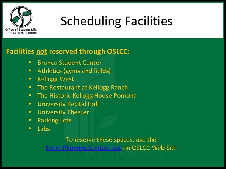 Scheduling Facilities not reserved through OSLCC: • • • Bronco Student Center Athletics (gyms